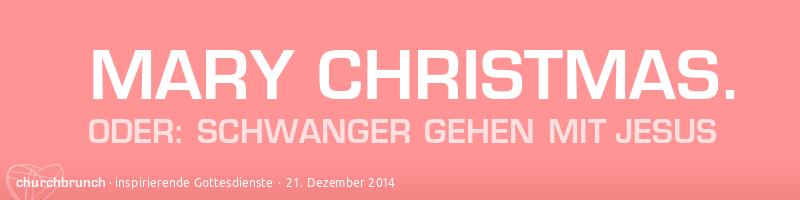 """Webbanner """"Mary Christmas –oder schwanger gehen mit Jesus."""" Weißer Text auf rosa Grund."""