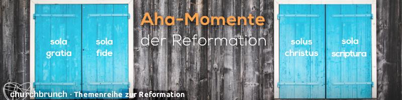 Nächste churchbrunch-Gottesdienste und neue Themenreihe 2017: Aha-Momente der Reformation